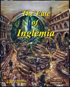 The Fate of Inglemia - Pathfinder Compatible