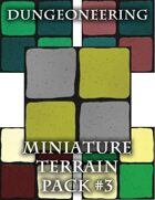 *Dungeoneering Presents* Miniature Terrain Pack #3