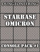 *Dungeoneering Presents* Starbase Omicron - Console Pack #1