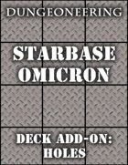 *Dungeoneering Presents* Starbase Omicron - Deck Add-On: Holes