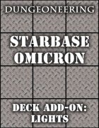 *Dungeoneering Presents* Starbase Omicron - Deck Add-On: Lights