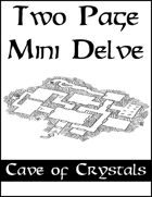 Two Page Mini Delve - Cave of Crystals