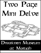 Two Page Mini Delve - Dwarven Museum at Moriah