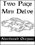 Two Page Mini Delve - The Abandoned Outpost