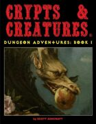 Crypts & Creatures Dungeon Adventures Book One