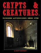 Crypts & Creatures Dungeon Adventures Book Two