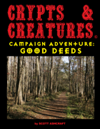 Crypts & Creatures Campaign Adventure: Good Deeds