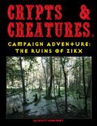 Crypts & Creatures Campaign Adventure: Ruins of Zikx