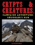 Crypts & Creatures Campaign Adventure: Smugglers Run