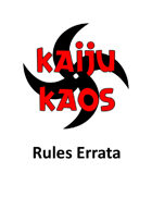 Kaiju Kaos: The Miniatures Game - ERRATA