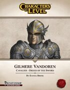 Characters-By-Level: Gilmere Vandoren (Pathfinder Edition)