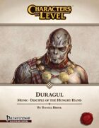 Characters-By-Level: Duragul (Pathfinder Edition)