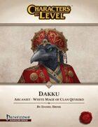 Characters-By-Level: Dakku (Pathfinder Edition)