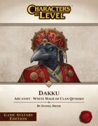 Characters-By-Level: Dakku (Game Avatars Edition)