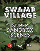 Swamp Village - Super Sandbox Scene