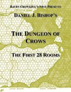 The Dungeon of Crows - First 28 Rooms