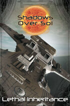 Shadows Over Sol: Lethal Inheritance