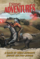 Dime Adventures: Pulp Alternate History Roleplaying