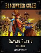 Blackwater Gulch - Savage Beasts Rulebook