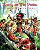 Among the War Parties: Adventures in the Early Americas