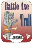 Battle Axe, Trolls