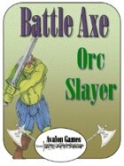 Battle Axe, Orc Slayer
