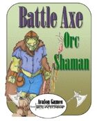 Battle Axe, Orc Shaman