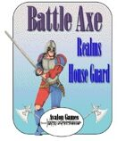 Battle Axe, Realm's House Guard