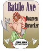 Battle Axe, Dwarf Berserker