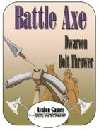 Battle Axe, Dwarf Bolt Thrower