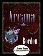 Arcana Realms, Borden