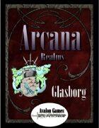 Arcana Realms, Glasborg