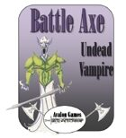 Battle Axe, Undead Vampire