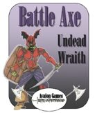 Battle Axe, Undead Wraith