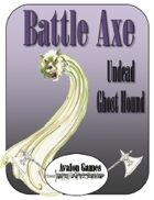 Battle Axe, Undead Ghost Hound