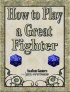 How to Play a Great Fighter