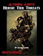 Altered Earth, Heroic Threat