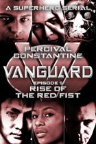 Vanguard #5: Rise of the Red Fist