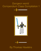 Dungeon World: Compendium Class Compilation