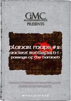 Planar Maps #2: Ancient Battlefield I - Passage of the Damned