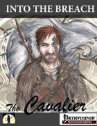 Into The Breach: The Cavalier