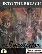 Into the Breach: The Inquisitor