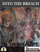 Into the Breach: The Inquisitor