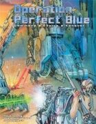 Operation: Perfect Blue