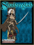 [PFRPG] Shadowglade: Striders of Shadowglade