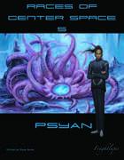 Races of Center Space 5: Psyan