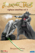 Jadepunk Tales: Vigilance Committee Volume Two