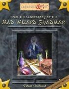 From the laboratory of the Mad Wizard Shadmar