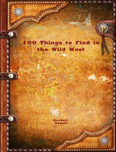 100 Things to Find in the Wild West
