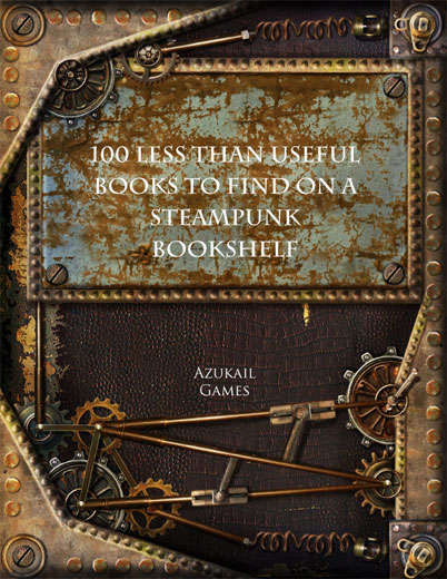 100 Less Than Useful Books to Find on a Steampunk Bookshelf